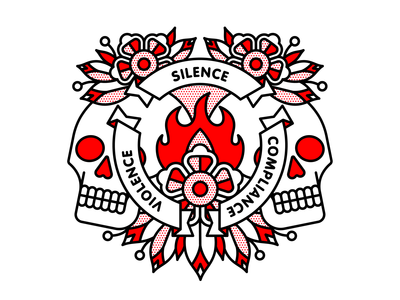 Silence. Compliance. Violence. compliance activism violence racism silence skull flower mono line monoline pop art tattoo typography illustration halftone