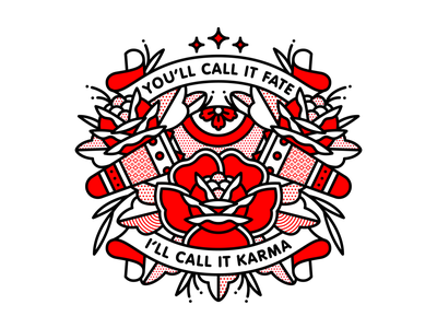 You'll Call It Fate. I'll Call It Karma. karma fate boomerang rose typography mono line tattoo monoline pop art illustration halftone