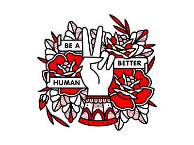 Be a Better Human human peace hand fingers rose flower typography tattoo mono line monoline pop art illustration halftone