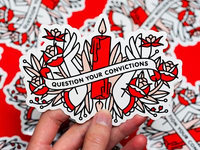 Question Your Convictions Sticker vinyl sticker sticker candle rose typography mono line tattoo monoline pop art illustration halftone