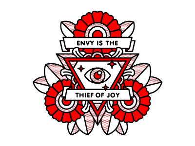 Envy is the thief of joy.