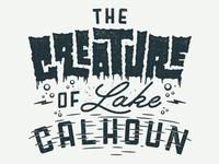 The Creature of Lake Calhoun FOR SALE!