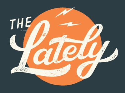The Lately script lettering type textures grit music logotype band hand lettering