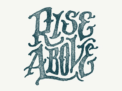 Rise Above type lettering texture gritty script hardcore pirates music bands hand lettering hardcore pirates