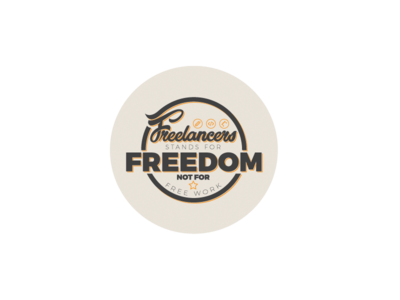 Freelancers stands for freedom not for free work