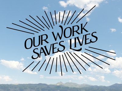 Our work saves lives. vector lettering
