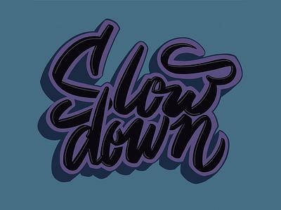 Slow down lettering script procreate handlettering hand-lettering slow down