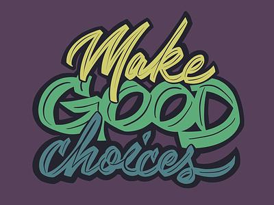 Make good choices procreate lettering script handlettering