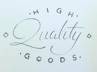 High Quality Goods (sketch)