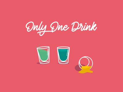 Only One Drink fun only one shot glasses drink drawing colors art illustration art flat design vector illustration