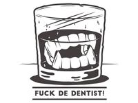 Fuck de dentist