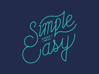 Simple Doesn't Mean Easy hand made font script type monoline custom type typography