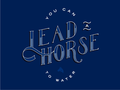 Lead A Horse horse quote lettering custom type typography