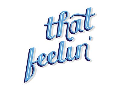 That Feelin' lettering script wip custom type marvin gaye