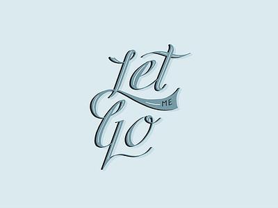 Let Me Go let me go ipad pro custom type lettering script