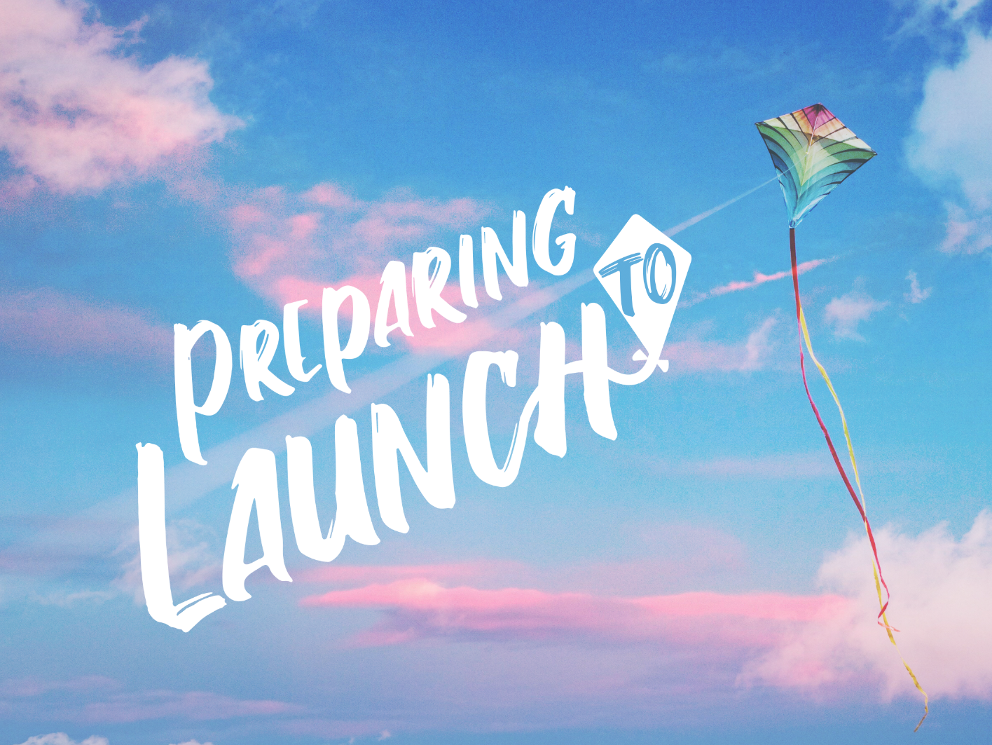 Preparing to Launch - Church Series marker font branding sky launch kit series church