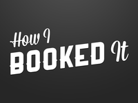 How I Booked It