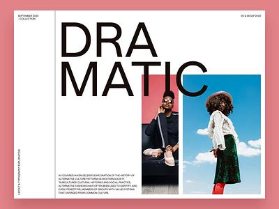 Dramatic — Typography and layout exploration animation brutalism typeface sans grid design simple ui colors white elegant fashion style minimal photography grotesk magazine layout web typography