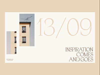 Inspiration comes and goes — Animation practice layout exploration photos minimalistic bold web pastel colors display magazine editorial gradient architecture website fonts architecture pastel beige typography layout simple elegant ui