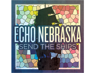 Echo Nebraska - Send the Ships