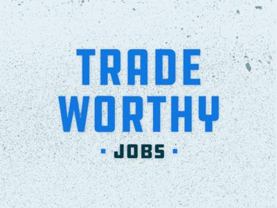 Tradeworthy Jobs Unchosen Concept