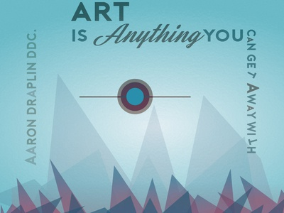 Art is anything YOU can get away with POSTER poster with away get can you anything is art