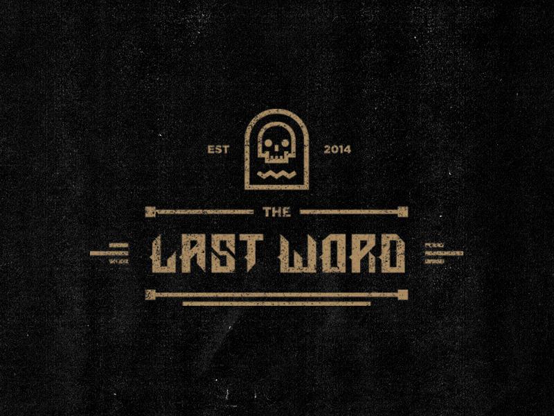 The Last Word logo identity rad custom type