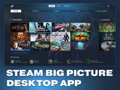 Steam Big Picture - Desktop App Redesign branding justcouse4 application bigpictureapp concept game app userinterface
