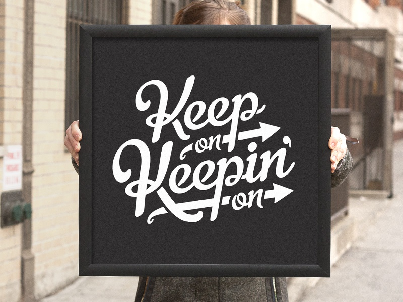 Keep On Keepin On keep on type typography screen print print poster limited edition metro script