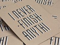 I Never Finish Anyth.