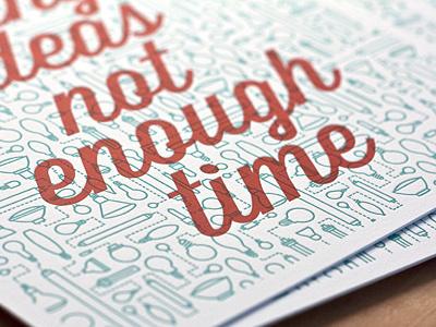 Not Enough Time letterpress 2 color cranes lettra wisdom script overprint ideas lightbulb