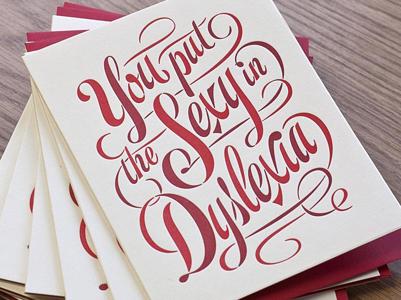Dyslexia Sexia sexy dyslexia print card script typography type james edmondson romantic love funny immature pickup line