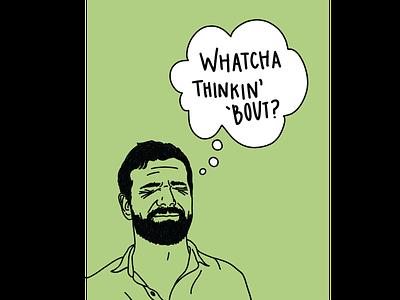 Whatcha Thinkin' Bout? design branding web graphic procreate illustration