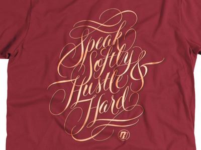 Speak Softly & Hustle Hard Tee