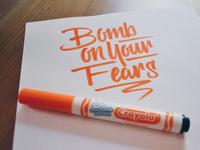 Bomb on Your Crayola