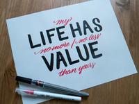 LIFE HAS VALUE.