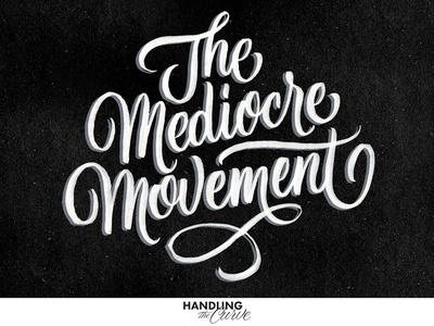 The Mediocre Movement