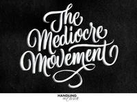 The Mediocre Movement
