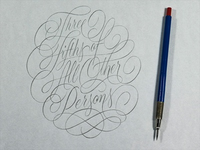 All Other Persons Sketch constitution swashes flourishes cartouche pencil sketch handlettering lettering