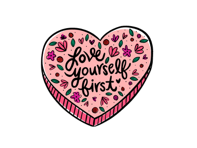 Love Yourself First 2 love yourself first heart valentines day valentines love hand lettering hand drawn type typography art type design typography illustration