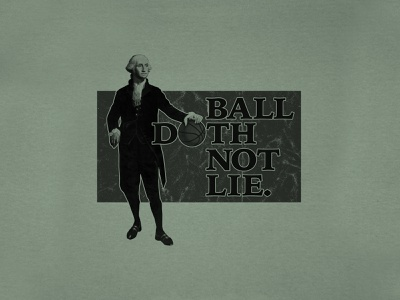 Ball Doth Not Lie ncaa nba apparel sports ball lie george washington basketball