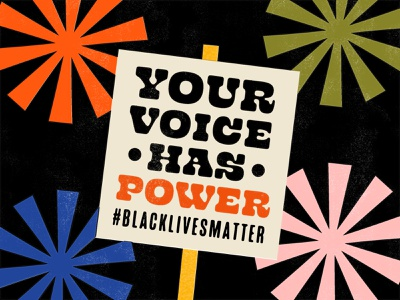 Your Voice Has Power typography blm illustration branding print injustice racism protest blacklivesmatter
