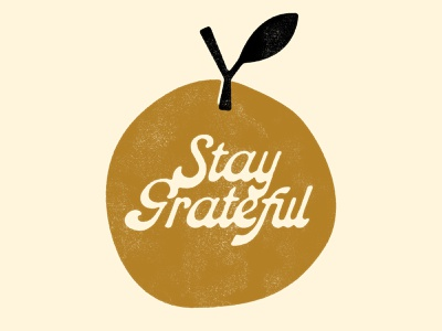 Stay Grateful branding print lettering illustration texture vintage script fruit apple orange thankful stay grateful 2020 holidays thanksgiving