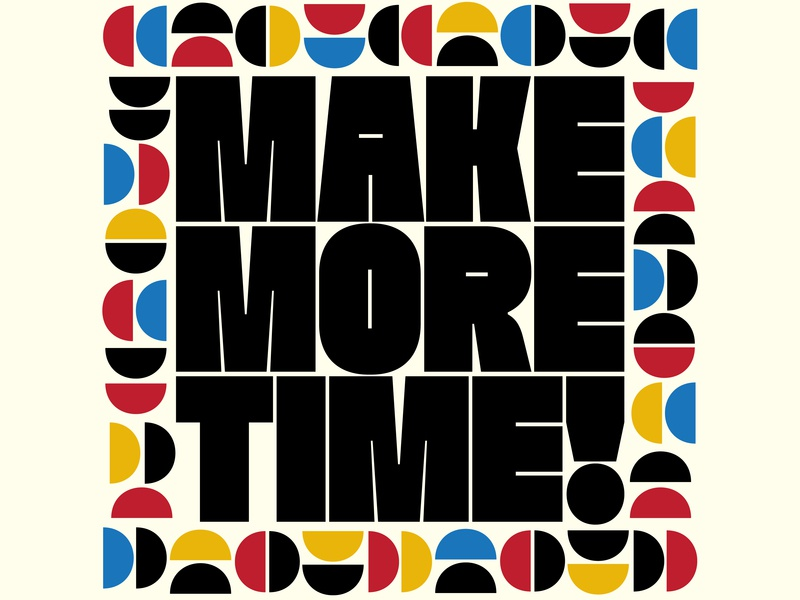 Make More Time pattern makemoretime geometric typography faction