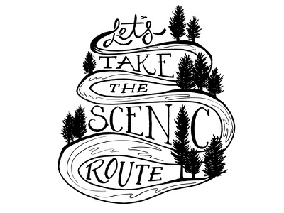 Let's Take the Scenic Route illustration lettering river tee t-shirt trees handdrawn t-shirt design