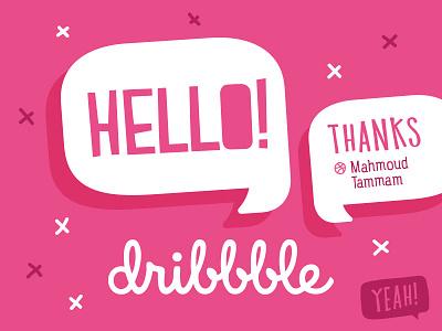 Hello Dribbble! invite dribbble yeah! tammam mohmoud thanks hello!
