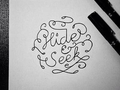 Hide & Seek Lettering lettering typography type handwritten handmade imogen heap music song ink paper flourish