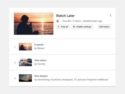 Watch it all later ui youtube playlist minimal material google