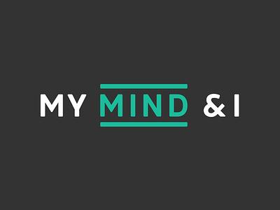 My Mind & I podcast branding mental health mind podcast wordmark typography logo branding