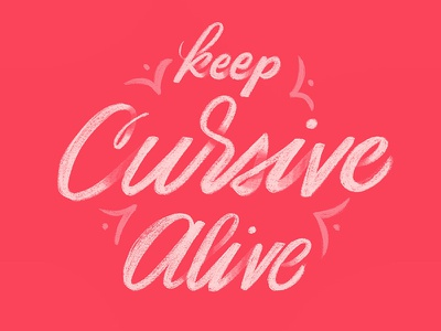 Keep Cursive Alive goodtypetuesday goodtype cursive lettering handlettering typography script handwritting type calligraphy